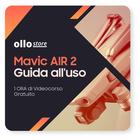 Ollo Video Corsi Mavic AIR 2 - Guida all'uso