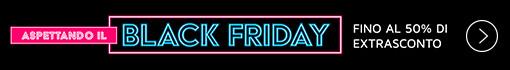 Aspettando il Black Friday 2019