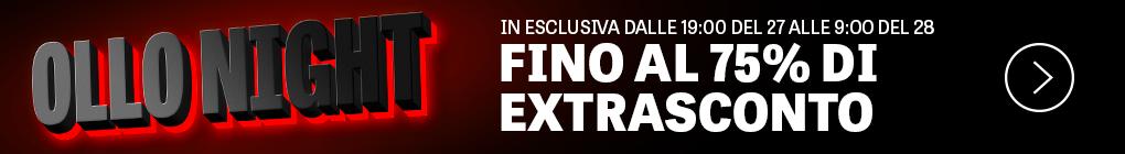 Ollo Night - Dalle 19 del 27/09 alle 9 del 28/09 - 14 ore di OFFERTE IMPERDIBILI
